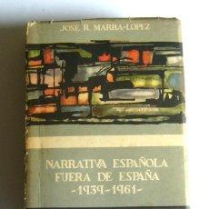 Libros de segunda mano: NARRATIVA ESPAÑOLA FUERA DE ESPAÑA - 1939 / 1961 - JOSE R. MARRA-LOPEZ - EDICIONES GUADARRAMA. 1963. Lote 126766007