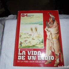 Libros de segunda mano: LA VIDA DE UN INDIO DE LA TRIBU CROW HACIA 1850.TEXTO E ILUSTRACIONES ANDRE CHESNEAU.ALTEA 1982. Lote 126807399