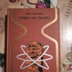 Libros de segunda mano: TIERRA SIN TIEMPO - PETER KOLOSIMO. Lote 126854899