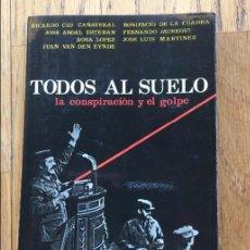 Libros de segunda mano: TODOS AL SUELO LA CONSPIRACION Y EL GOLPE, EDITORIAL PUNTO CRITICO. Lote 126863655