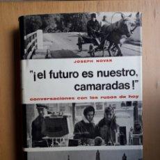 Libros de segunda mano: ¡ EL FUTURO ES NUESTRO CAMARADAS ! - JOSEPH NOVAK. Lote 126875014