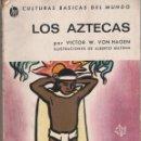 Libros de segunda mano: LOS AZTECAS - VÍCTOR W. VON HAGEN - ILUSTRACIONES DE ALBERTO BELTRAN 118 PÁGINAS AÑO 1964 FN91. Lote 126953647