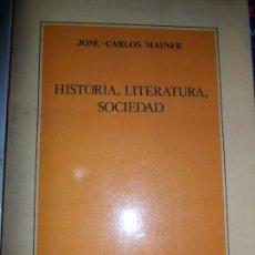 Libros de segunda mano: HISTORIA, LITERATURA, SOCIEDAD, JOSÉ-CARLOS MAINER, ED. ESPASA-CALPE. Lote 126987215