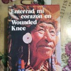 Libros de segunda mano: ENTERRAD MI CORAZÓN EN WOUNDED KNEE - DEE BROWN - EDITORIAL BRUGUERA 1973. Lote 127090831