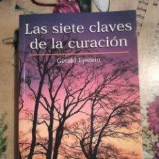 Libros de segunda mano: LAS SIETE CLAVES DE LA CURACIÓN - GERALD EPSTEIN. Lote 127113095