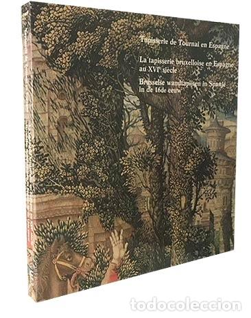 TAPISSERIE DE TOURNAI EN ESPAGNE (TAPICES FLAMENCOS EN ESPAÑA. TOURNAI. BRUSELAS S XVI) (Libros de Segunda Mano - Bellas artes, ocio y coleccionismo - Otros)