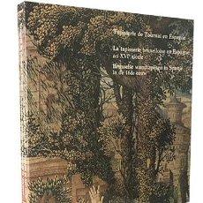 Libros de segunda mano: TAPISSERIE DE TOURNAI EN ESPAGNE (TAPICES FLAMENCOS EN ESPAÑA. TOURNAI. BRUSELAS S XVI) . Lote 127122519