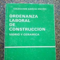 Libros de segunda mano: ORDENANZA LABORAL DE CONSTRUCCION - VIDRIO Y CERAMICA -- 1989 --. Lote 127132271