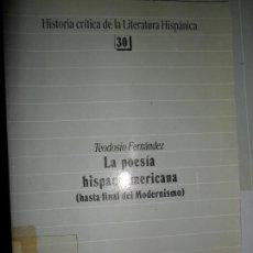 Libros de segunda mano: LA POESÍA HISPANOAMERICANA (HASTA EL FINAL DEL MODERNISMO), TEODOSIO FERNÁNDEZ, ED. TAURUS. Lote 127138171