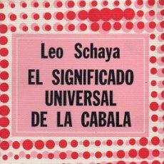 Libros de segunda mano: LEO SCHAYA . EL SIGNIFICADO UNIVERSAL DE LA CÁBALA (DÉDALO, 1976). Lote 127229187