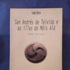 Libros de segunda mano: SAN ANDRÉS DE TEIXIDO Y LAS ISLAS DEL MÁS ALLÁ. RAMÓN SAINERO 2008. Lote 127229471
