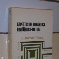 Libros de segunda mano: ASPECTOS DE SEMANTICA LINGÜISTICO-TEXTUAL - EDICIONES ALCALA. Lote 127239991