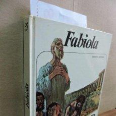 Libri di seconda mano: FABIOLA. CARDENAL WISEMAN. COL. NUEVO AURIGA, Nº 35. ED. AFHA INTERNACIONAL. BARCELONA 1979. Lote 127275827