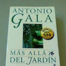 Libros de segunda mano: MAS ALLA DEL JARDIN.- ANTONIO GALA. Lote 127277927