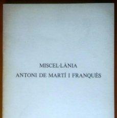 Libros de segunda mano: MISCEL·LÀNIA ANTONI DE MARTÍ I FRANQUÈS. TARRAGONA. Lote 127431083