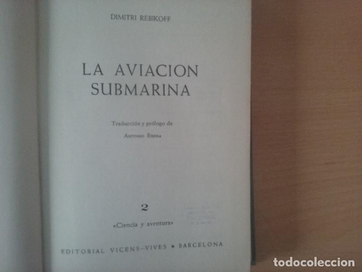 Libros de segunda mano: LA AVIACIÓN SUBMARINA. DIMITRI REBIKOFF - Foto 3 - 127447839