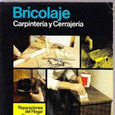 Libros de segunda mano: BRICOLAJE CEAC Nº 6 - CARPINTERIA Y CERRAJERIA. Lote 127487935