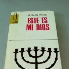 Libros de segunda mano: ESTE ES MI DIOS.- HERMAN WOUK. Lote 127496787