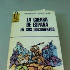 Libros de segunda mano: LA GUERRA DE ESPAÑA EN SUS DOCUMENTOS.- FERNANDO DIAZ-PLAJA. Lote 127497043