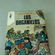 Libros de segunda mano: LOS ORGANILLOS.- HENRI - FRANÇOIS REY. Lote 127497835