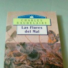 Libros de segunda mano: LAS FLORES DEL MAL.- CHARLES BAUDELAIRE. Lote 127507535