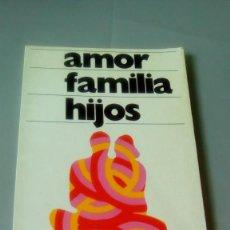Libros de segunda mano: AMOR FAMILIA HIJOS.- ADA CARELLA. Lote 127509683
