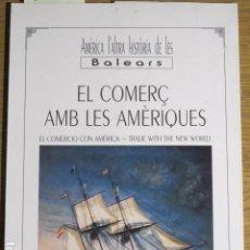 Libros de segunda mano: EL COMERÇ AMB LES AMÈRIQUES. JUAN POU MUNTANER. Lote 127536927