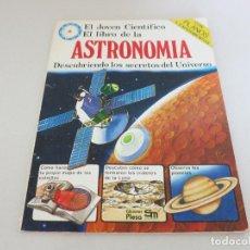 Libros de segunda mano: EDICIONES PLESA EDICIONES SM EL JOVEN CIENTIFICO EL LIBRO DE LA ASTRONOMIA. Lote 127542451