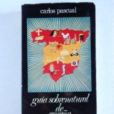 Libros de segunda mano: GUÍA SOBRENATURAL DE ESPAÑA - CARLOS PASCUAL. Lote 127560039