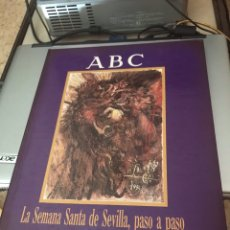 Libros de segunda mano: LA SEMANA SANTA DE SEVILLA, PASO A PASO. ABC. COLECCIONABLE PERFECTAMENTE ENCUADERNADO. Lote 127562474