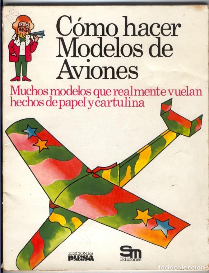CÓMO HACER MODELOS DE AVIONES - 2 EJEMPLARES - FOTOS ADICIONALES (Libros de Segunda Mano - Literatura Infantil y Juvenil - Otros)