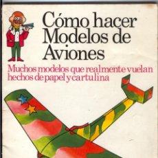 Libros de segunda mano: CÓMO HACER MODELOS DE AVIONES - 2 EJEMPLARES - FOTOS ADICIONALES. Lote 127562619