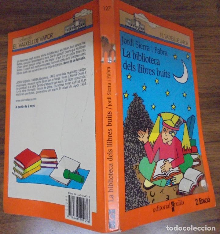 LA BIBLIOTECA DELS LLIBRES BUITS JORDI SIERRA I FABRA EDITORIAL CRUÏLLA EL VAIXELL DE VAPOR 123 (Libros de Segunda Mano - Literatura Infantil y Juvenil - Otros)