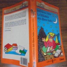 Libros de segunda mano: LA BIBLIOTECA DELS LLIBRES BUITS JORDI SIERRA I FABRA EDITORIAL CRUÏLLA EL VAIXELL DE VAPOR 123 . Lote 127567183