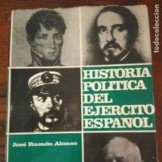 Libros de segunda mano: HISTORIA POLÍTICA DEL EJÉRCITO ESPAÑOL. ALONSO ,JOSÉ RAMÓN.FIRMA AUTOR.. Lote 127583455