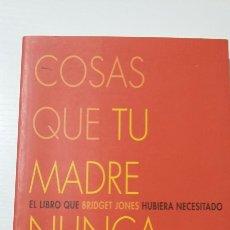 Libros de segunda mano: COSAS QUE TU MADRE NUNCA TE DIJO. MARION MCGILVARY. 2003. Lote 127593678