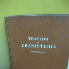 Libros de segunda mano: TRATADO DE EBANISTERIA. FRITZ SPANNAGEL. EDITORIAL GUSTAVO GILI 1946.. Lote 127616879