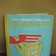Libros de segunda mano: GUIA ANUARIO PRACTICO ESGAVI. AGENCIAS, RECADEROS, TRANSPORTISTAS ENFARDADORES... 1965-1966.. Lote 127631471