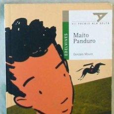 Libros de segunda mano: MAITO PANDURO - GONZALO MOURE - EDELVIVES 2010 - VER DESCRIPCIÓN. Lote 127634019