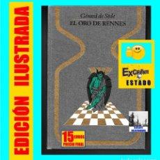 Libros de segunda mano: EL ORO DE RENNES LE CHATEAU - GÉRARD DE SÈDE - PRIORATO DE SIÓN - BÉRENGER SAUNIÈRE - ILUSTRADO. Lote 127646803