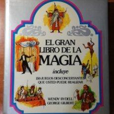 Libros de segunda mano: EL GRAN LIBRO DE LA MAGIA - WENDY RYDELL, GEORGE GILBERT. Lote 127676475