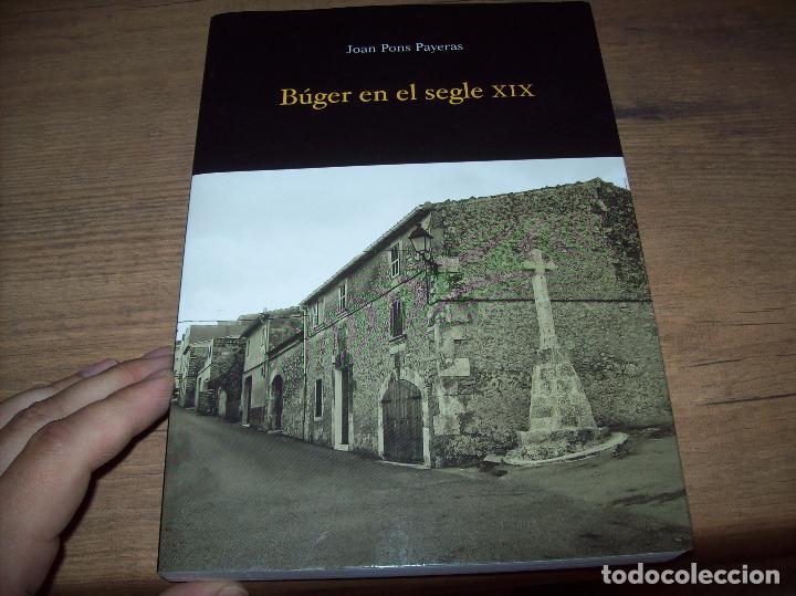 Libros de segunda mano: BÚGER EN EL SEGLE XIX. JOAN PONS. AJUNTAMENT DE BURGOS.LLEONARD MUNTANER. 1ª EDICIÓ 2012 . MALLORCA. - Foto 2 - 127686951