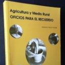 Libros de segunda mano: AGRICULTURA Y MEDIO RURAL, OFICIOS PARA EL RECUERDO. V. HERAS.. Lote 127759547