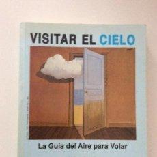 Libros de segunda mano: VISITAR EL CIELO LA GUÍA DEL AIRE PARA VOLAR HUBERT AUPETIT . Lote 127764515