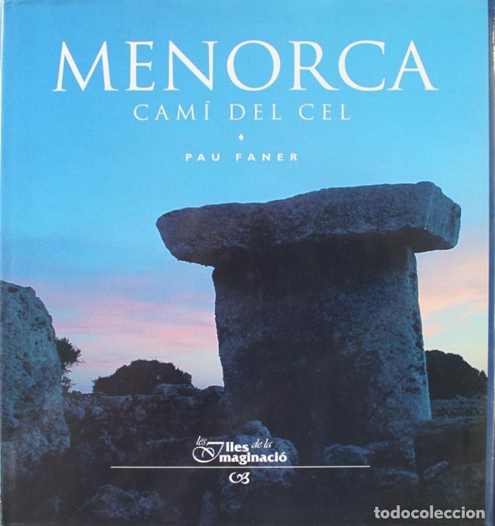 MENORCA. CAMÍ DEL CEL. - FANER, PAU. PALMA DE MALLORCA, 2000. (Libros de Segunda Mano (posteriores a 1936) - Literatura - Otros)