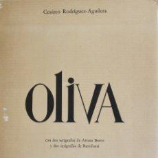 Libros de segunda mano: OLIVA. - RODRÍGUEZ-AGUILERA, CESÁREO. BARCELONA, 1973.. Lote 123239167