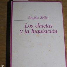 Libros de segunda mano: LOS CHUETAS Y LA INQUISICIÓN. ANGELA SELKE, MADRID, 1972. Lote 127783383