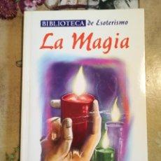 Libros de segunda mano: LA MAGIA - BIBLIOTECA DE ESOTERISMO - SERVILIBRO. Lote 127856523