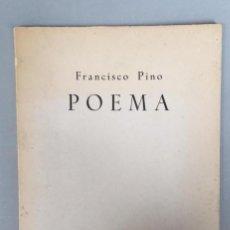 Libros de segunda mano: POEMA - FRANCISCO PINO - TIRADA LIMITADA A 100 EJEMPLARES. Lote 127861739