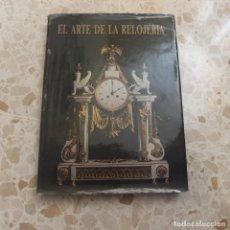 Libros de segunda mano: EL ARTE DE LA RELOJERÍA. Lote 127872787